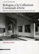 Bologna e le Collezioni Comunali d\'Arte. Dalla Mostra del Settecento bolognese alla nascita del museo (1935 - 1936)