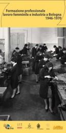 Formazione professionale, lavoro femminile e industria a Bologna: 1946-1970