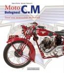 Moto bolognesi C.M trent'anni memorabili 1929-1959