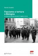 Fascismo e tortura a Bologna