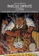 Parole dipinte, Covili