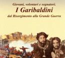 Giovani, volontari e sognatori: i Garibaldini dal Risorgimento alla Grande Guerra