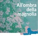 All'ombra della magnolia