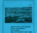 Aspetti della situazione socio-economica a Bologna nell'Ottocento (1847-1860)