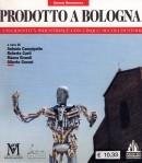 Prodotto a Bologna. Una identità industriale con cinque secoli di storia