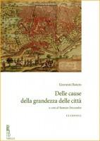 Giovanni Botero, Delle cause della grandezza delle città, a cura di Romain Descendre (Viella, 2016)