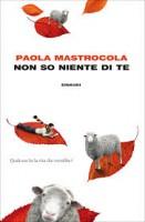 No so niente di te di Paola Mastrocola