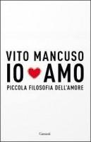 Io amo di Vito Mancuso