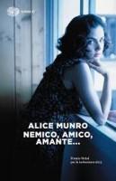Nemico, amico, amante di Alice Munro