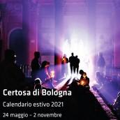 CERTOSA DI BOLOGNA | CALENDARIO ESTIVO 2021