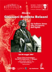 Giovanni Battista Belzoni: un Indiana Jones alla riscoperta dell'Egitto 30 maggio 2007 - 30 aprile 2009