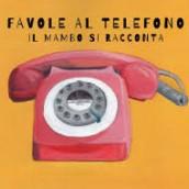 Favole al telefono – Il MAMbo si racconta…