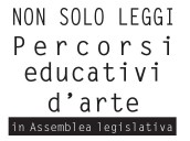 PERCORSI EDUCATIVI D'ARTE IN ASSEMBLEA LEGISLATIVA