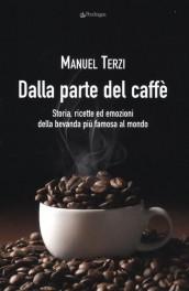 Dalla parte del caffè...