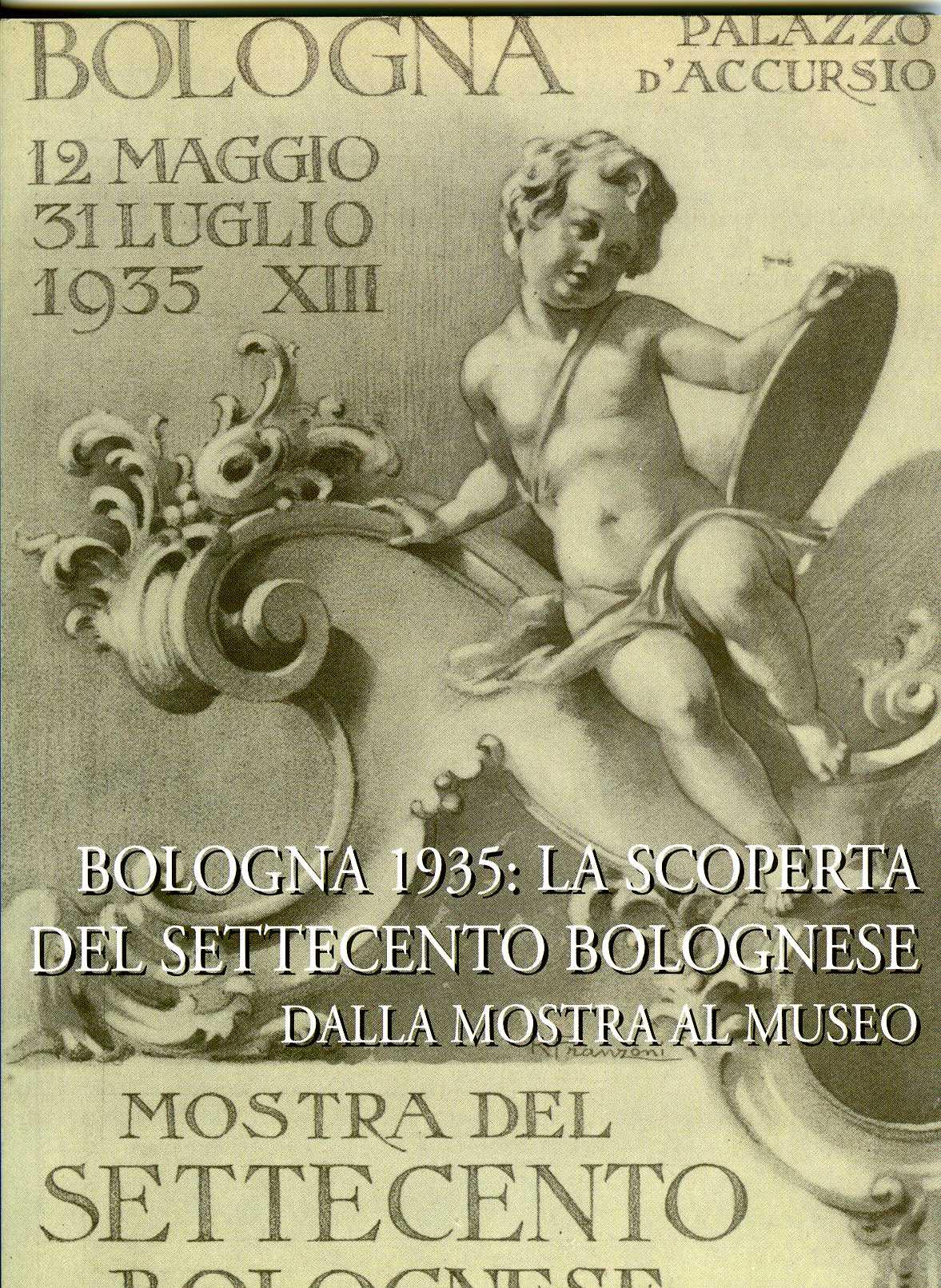 Bologna 1935: la scoperta del Settecento bolognese