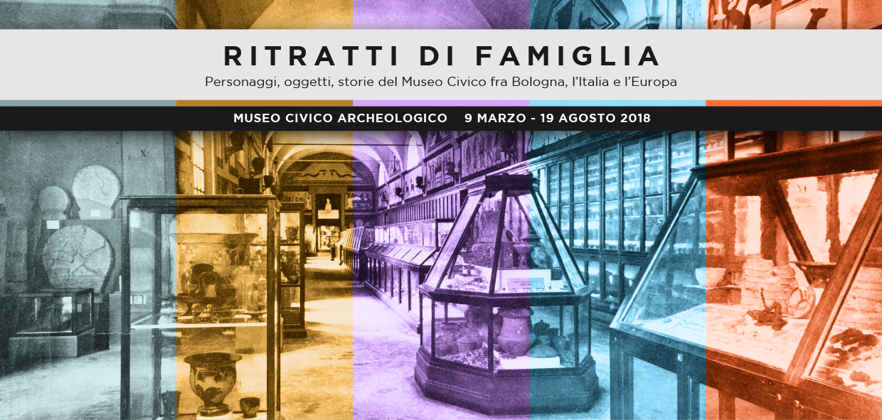 FAMILY PORTRAITS. Individuals, objects, stories of the Civic Museum between Bologna, Italy and Europe