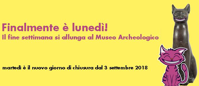 Finalmente è lunedì! Il fine settimana si allunga al Museo Civico Archeologico
