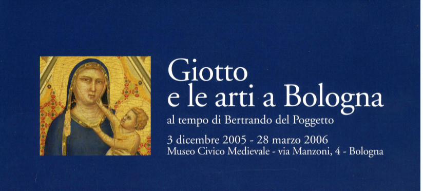 Giotto e le arti a Bologna al tempo di Bertrando del Poggetto
