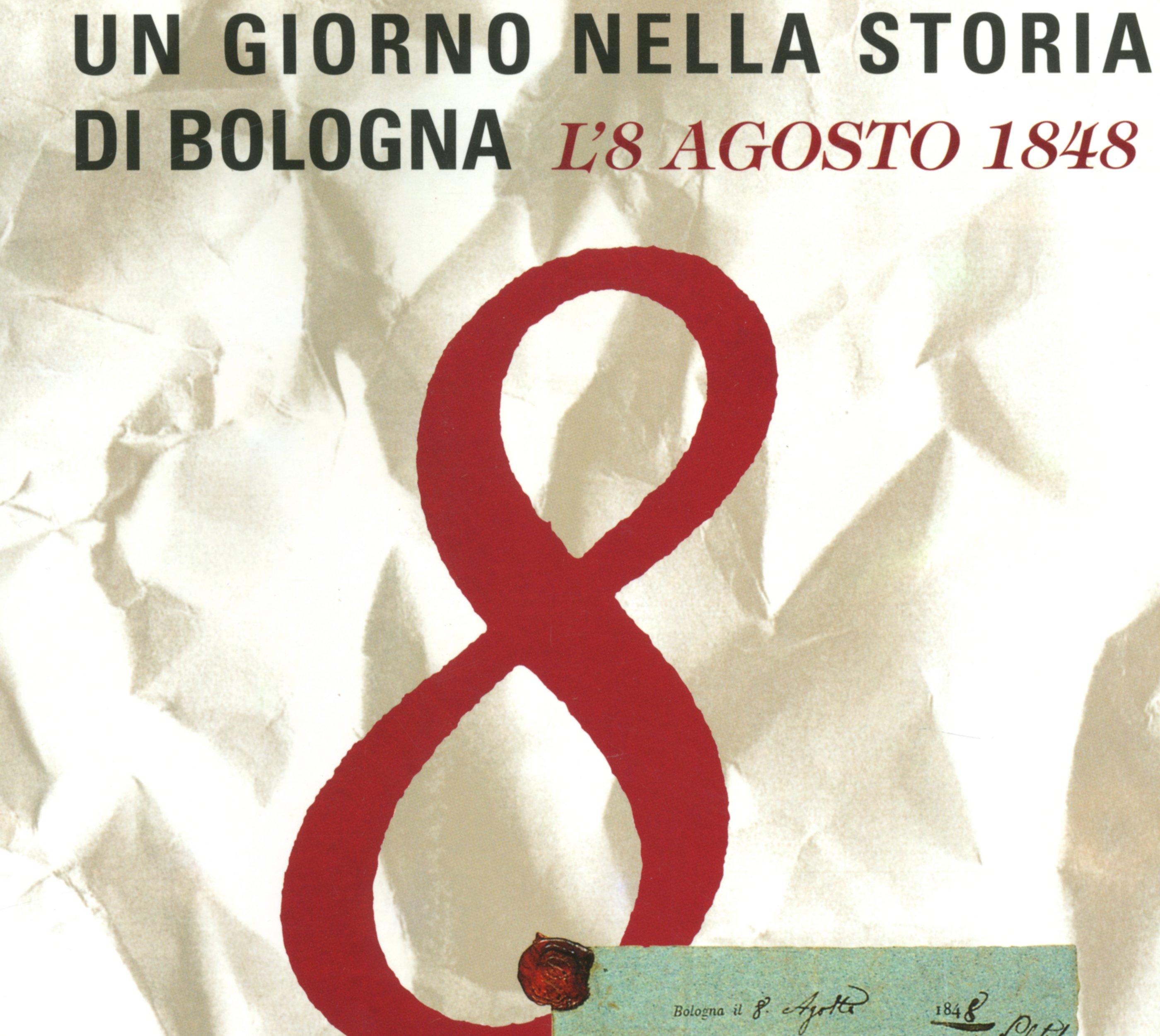 Un giorno nella storia di Bologna. 8 agosto 1848