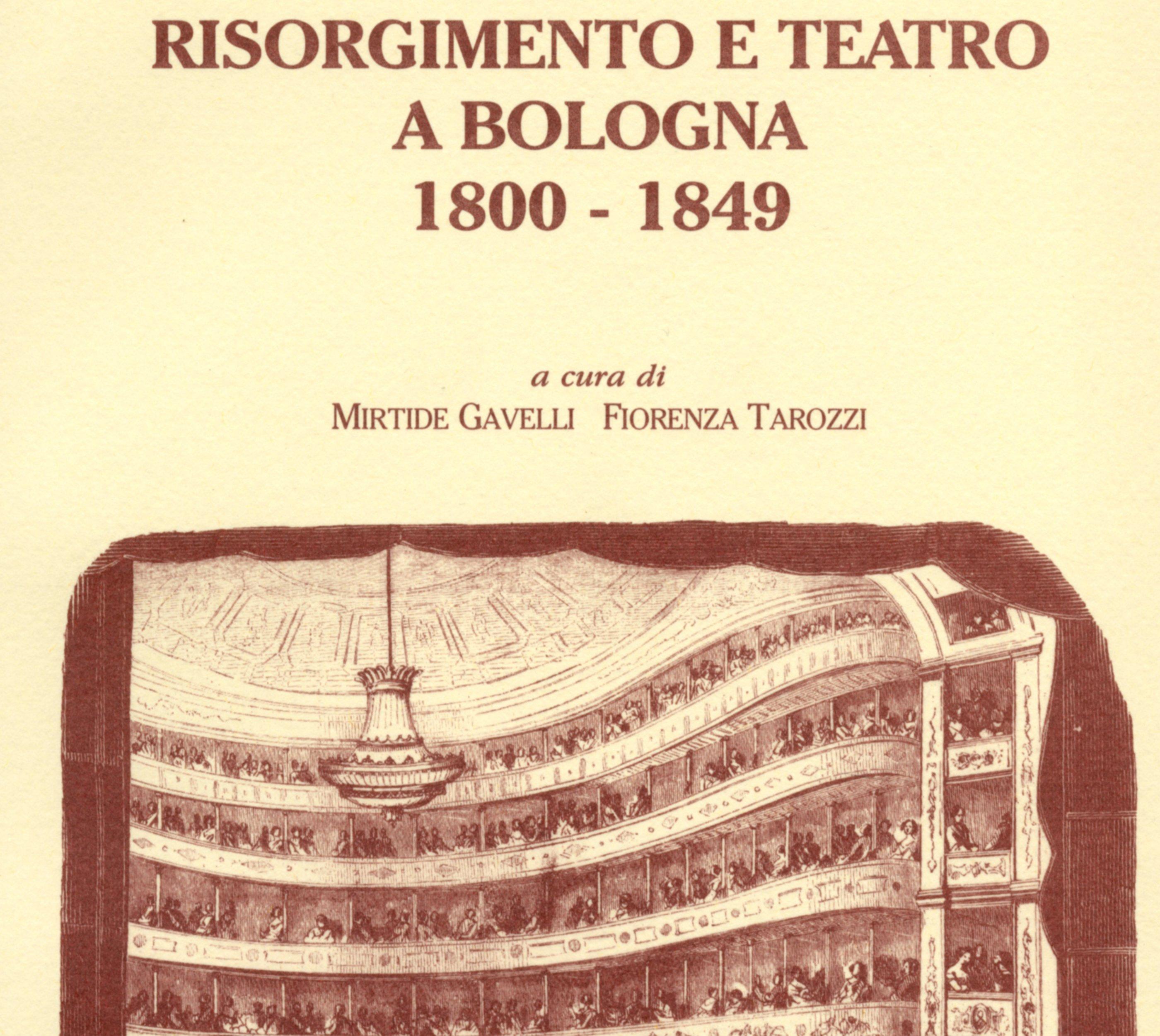 Risorgimento e teatro a Bologna 1800-1849