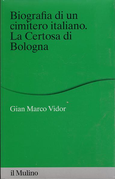 Biografia di un cimitero italiano: la Certosa di Bologna